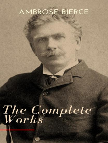 The Complete Works of Ambrose Bierce - cover