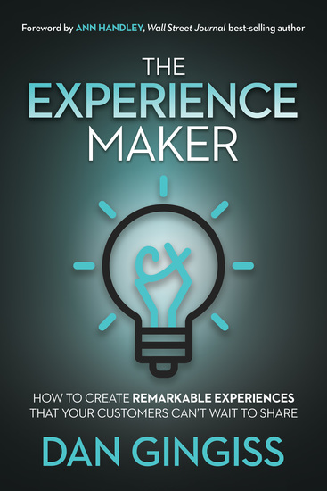 The Experience Maker - How to Create Remarkable Experiences That Your Customers Can't Wait to Share - cover