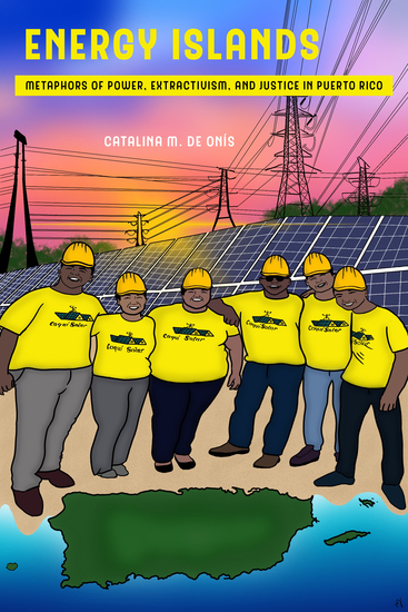 Energy Islands - Metaphors of Power Extractivism and Justice in Puerto Rico - cover