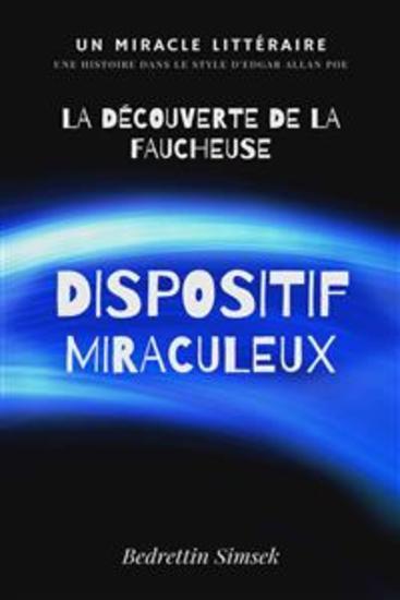 Dispositif Miraculeux - Ou La découverte de la Faucheuse - cover
