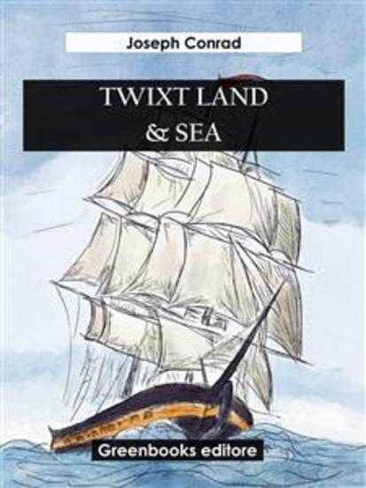 Twixt Land & Sea - cover