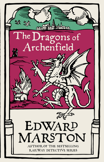The Dragons of Archenfield - An action-packed medieval mystery from the bestselling author - cover