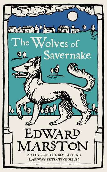 The Wolves of Savernake - A gripping medieval mystery from the bestselling author - cover