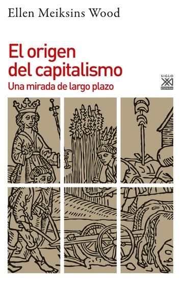 El origen del capitalismo - Una mirada de largo plazo - cover
