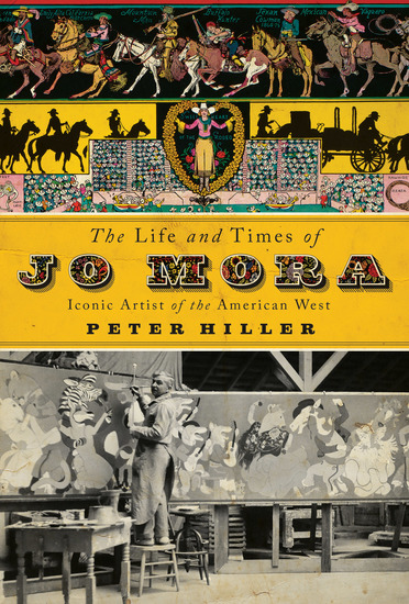 Life and Times of Jo Mora - Iconic Artist of the American West - cover