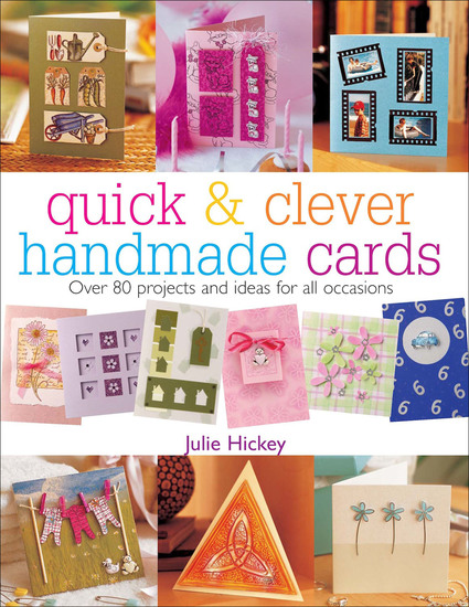 Quick & Clever Handmade Cards - Over 80 Projects and Ideas for All Occasions - cover