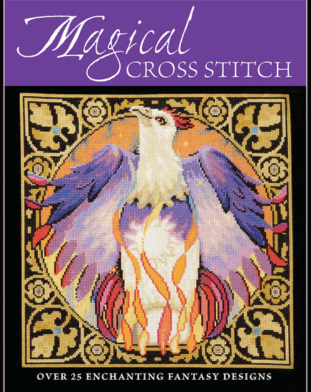 Magical Cross Stitch - Over 25 Enchanting Fantasy Designs - cover