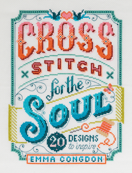 Cross Stitch for the Soul - 20 Designs to Inspire - cover