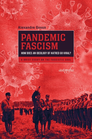 Pandemic fascism - how does an ideology of hatred go viral? A brief essay on the fascistic soul - cover