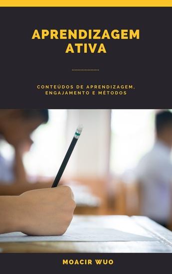 Aprendizagem Ativa - Conteúdos de aprendizagem engajamento e métodos - cover