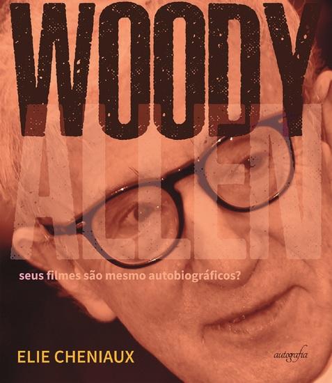 Woody Allen: seus filmes são mesmo autobiográficos? - cover