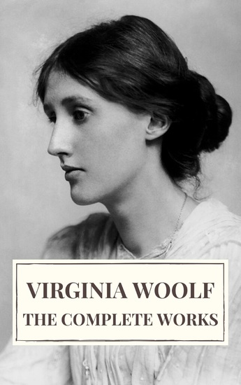 Virginia Woolf: The Complete Works - cover
