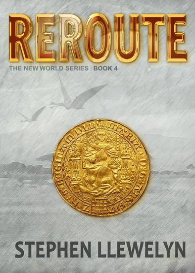 REROUTE - The New World Series Book Four - cover