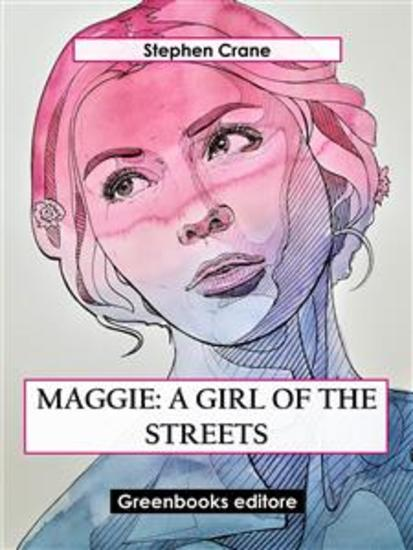 Maggie: A Girl of the Streets - cover