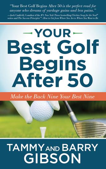 Your Best Golf Begins After 50 - Make Your Back Nine Your Best Nine - cover