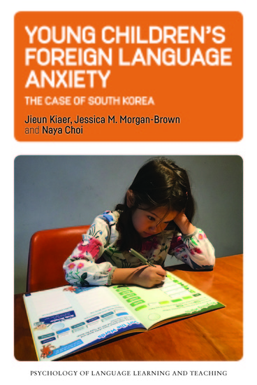 Young Childrens Foreign Language Anxiety - The Case of South Korea - cover