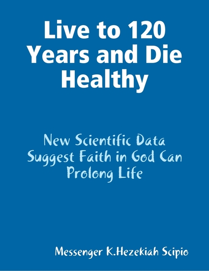 Live to 120 Years and Die Healthily - cover