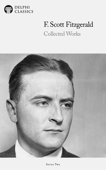 Delph Collected Works of F Scott Fitzgerald (Illustrated) - cover