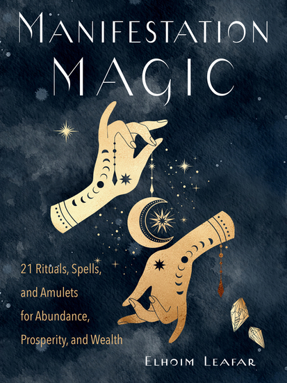 Manifestation Magic - 21 Rituals Spells and Amulets for Abundance Prosperity and Wealth - cover