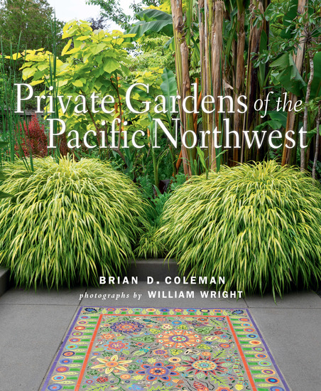 Private Gardens of the Pacific Northwest - cover
