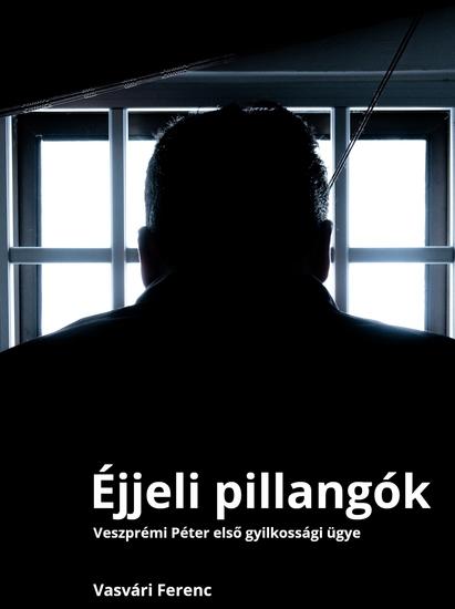 Éjjeli pillangók - Veszprémi Péter első gyilkossági ügye - cover