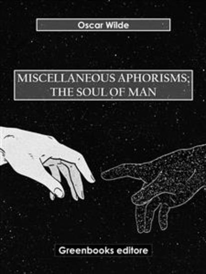 Miscellaneous Aphorisms; The Soul of Man - cover