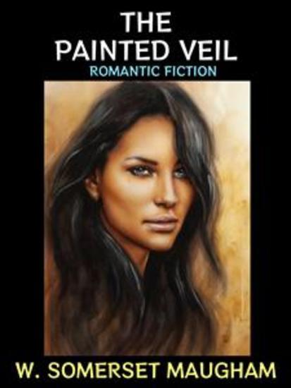The Painted Veil - Romantic Fiction - cover