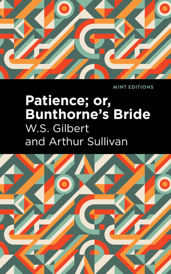 Patience; Or Bunthorne's Bride - cover