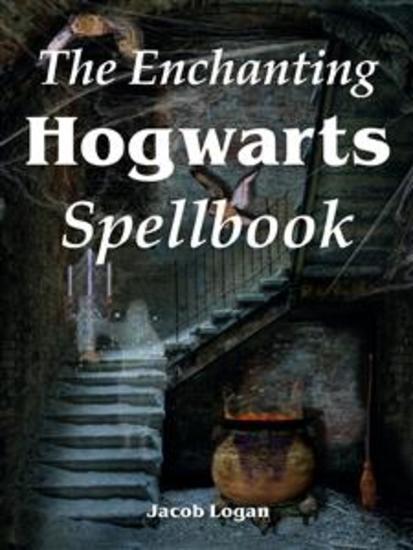 The Enchanting Hogwarts Spellbook - cover