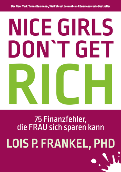 NICE GIRLS DON'T GET RICH - 75 Finanzfehler die FRAU sich sparen kann - cover
