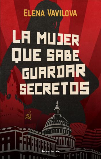 La mujer que sabe guardar secretos La verdadera historia de los espías rusos en la que se inspira The Americans la serie de culto de Amazon Prime Video - cover