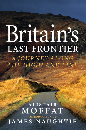 Britain's Last Frontier - A Journey Along the Highland Line - cover