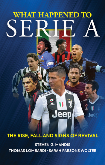 What Happened to Serie A - The Rise Fall and Signs of Revival - cover