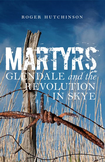 Martyrs - Glendale and the Revolution in Skye - cover