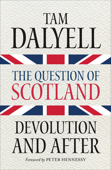 The Question of Scotland - Devolution and After - cover