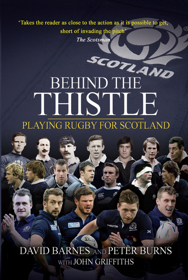 Behind the Thistle - Playing Rugby for Scotland - cover