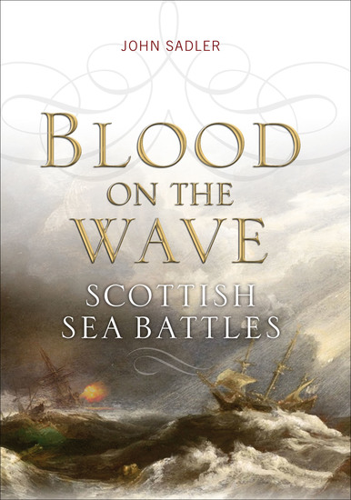 Blood on the Wave - Scottish Sea Battles - cover