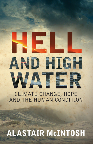 Hell and High Water - Climate Change Hope and the Human Condition - cover