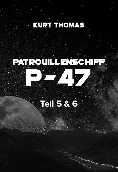 """Patrouillenschiff P-47: Teil 5 & 6 - """"Dämonen"""" und """"Akis Kampf"""" - cover"""