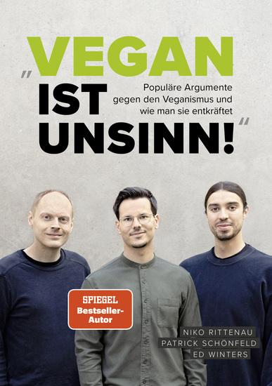 Vegan ist Unsinn! - Populäre Argumente gegen Veganismus und wie man sie entkräftet - cover