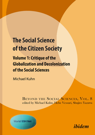 The Social Science of the Citizen Society - Volume 1: Critique of the Globalization and Decolonization of the Social Sciences - cover