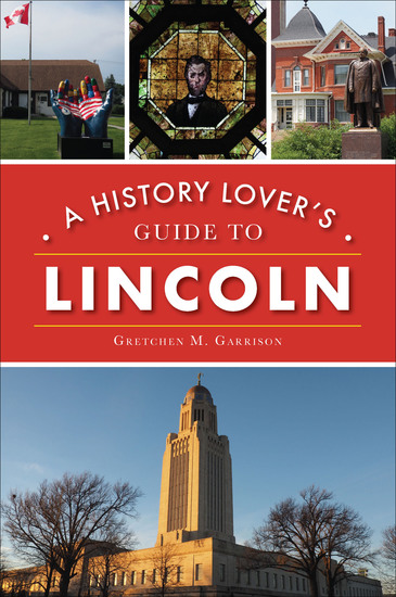 A History Lover's Guide to Lincoln - cover
