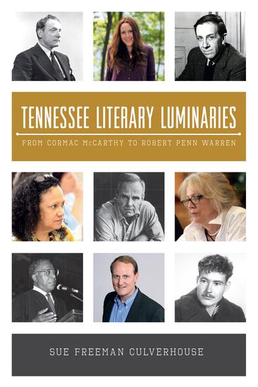 Tennessee Literary Luminaries - From Cormac McCarthy to Robert Penn Warren - cover