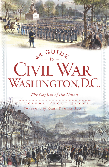 A Guide to Civil War Washington DC - The Capital of the Union - cover