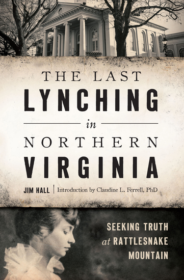 The Last Lynching in Northern Virginia - Seeking Truth at Rattlesnake Mountain - cover