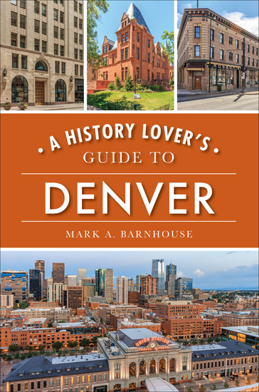 A History Lover's Guide to Denver - cover