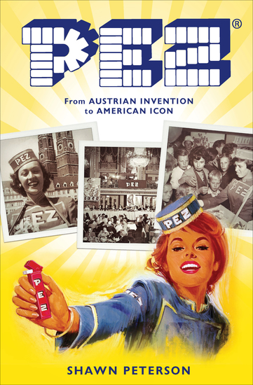 PEZ - From Austrian Invention to American Icon - cover