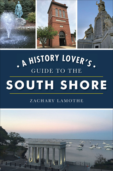 A History Lover's Guide to the South Shore - cover