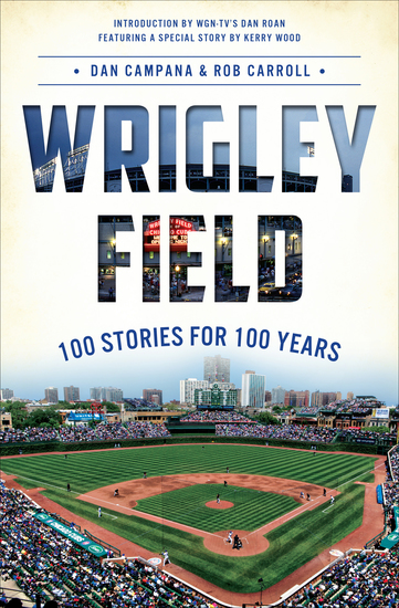 Wrigley Field - 100 Stories for 100 Years - cover