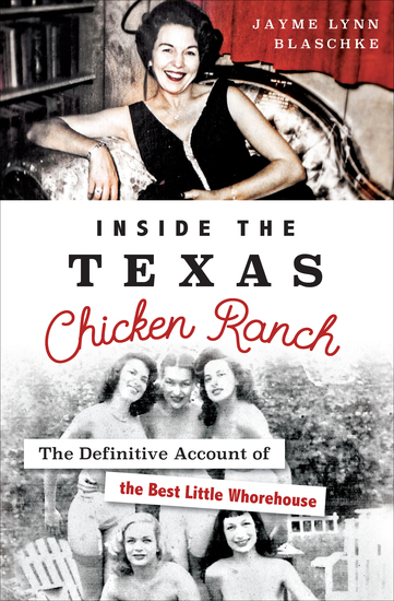 Inside the Texas Chicken Ranch - The Definitive Account of the Best Little Whorehouse - cover